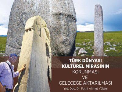 Türk Dünyası Kültürel Mirasının Korunması ve Geleceğe Aktarılması